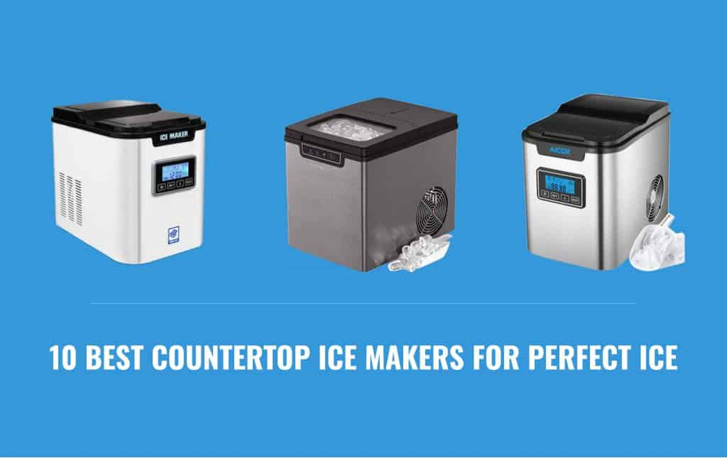10 Best Countertop Ice Makers For Perfect Ice