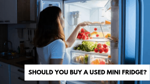 Should You Buy a Used Mini Fridge? But From Where?